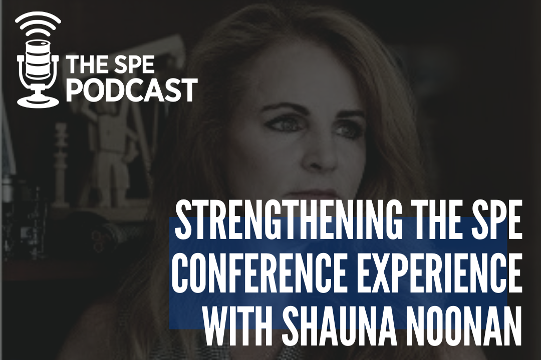 Strengthening the SPE Conference Experience with Shauna Noonan